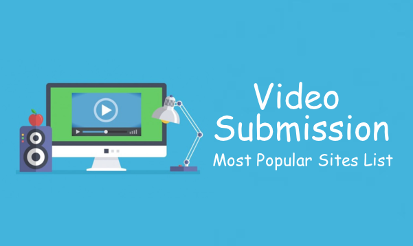 Video Submission Sites List - Most Popular Video Sites